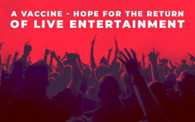 A vaccine – hope for the return of live entertainment
