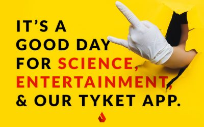 It's a Good Day For Science, Entertainment, and Our Tyket App.
